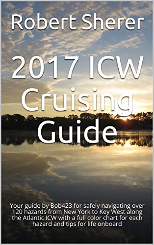 Along Electronic - 2017 ICW Cruising Guide: Your guide by Bob423 for safely navigating over 120 hazards from New York to Key West along the Atlantic ICW with a full color chart for each hazard and tips for life onboard