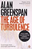The Age of Turbulence: Adventures in a New World by Alan Greenspan front cover