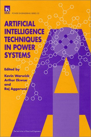 Artificial Intelligence Techniques in Power Systems (Power & Energy Series)
