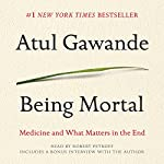 Being Mortal: Medicine and What Matters in the End | Atul Gawande