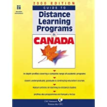 Guide to Distance Learning Programs in Canada 2000 Edition