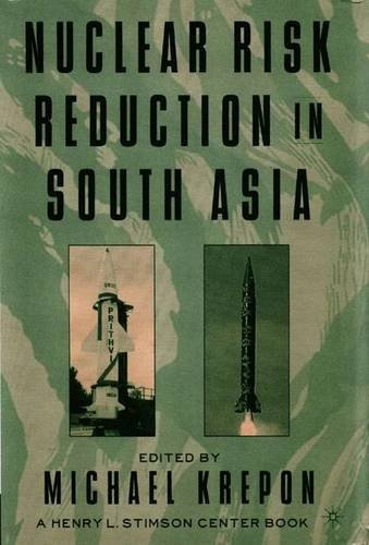 Nuclear Risk Reduction in South Asia (Henry L. Stimson Center Books)