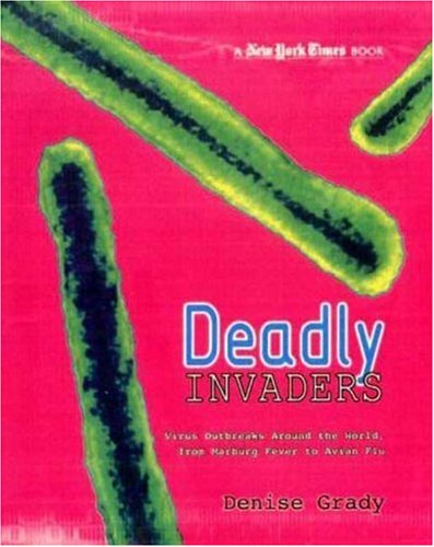 New York Times Deadly Invaders: Virus Outbreaks Around the World, from Marburn Fever to Avian Flu ebook