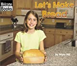 Let's Make Bread, Mary Hill, 0516239554