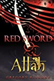 The Red Sword of Allah, Gregory Kilgore, 1440154910