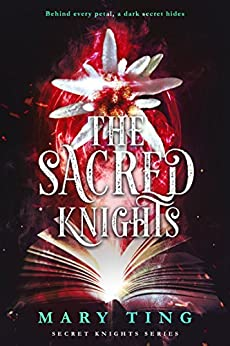 The Sacred Knights (Secret Knights Book 3) by [Ting, Mary]