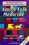 img - for Amish Folk Medicine: Home Remedies Using Foods, Herbs and Vitamins book / textbook / text book