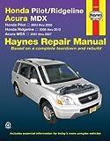 Honda Pilot/Ridgeline, Acura MDX: Honda Pilot 2003 thru 2008, Honda Ridgeline 2006 thru 2012, Acura MDX 2001 thru 2007 (Haynes Repair Manual) by Haynes Manuals, Editors of Published by Haynes Manuals, Inc. 1st (first) edition (2013) Paperback