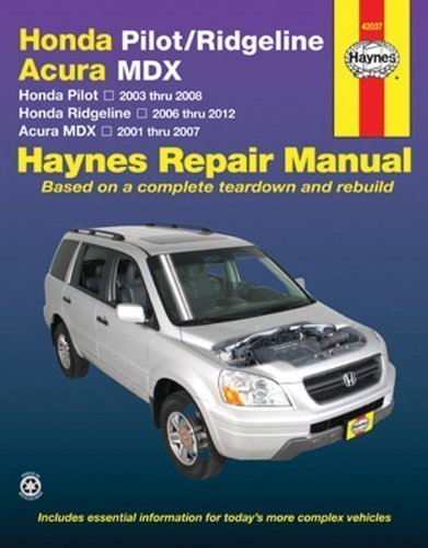 Honda Pilot/Ridgeline, Acura MDX: Honda Pilot 2003 thru 2008, Honda Ridgeline 2006 thru 2012, Acura MDX 2001 thru 2007 (Haynes Repair Manual) by Haynes Manuals, Editors of Published by Haynes Manuals, Inc. 1st (first) edition (2013) Paperback