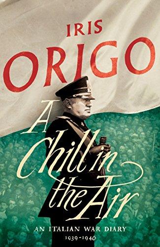 A Chill in the Air: An Italian War Diary 1939-1940