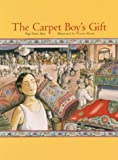 The Carpet Boy?s Gift, Pegi Deitz Shea, 0884482480