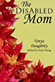 The Disabled Mom, Tonya Daughrity, 1420897519