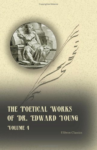The Poetical Works of Dr. Edward Young: Volume 4 pdf
