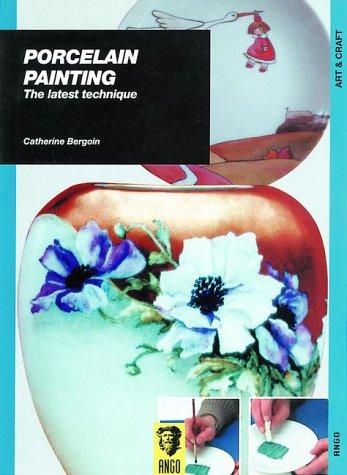 Porcelain Painting: The Latest (Painting Porcelain)