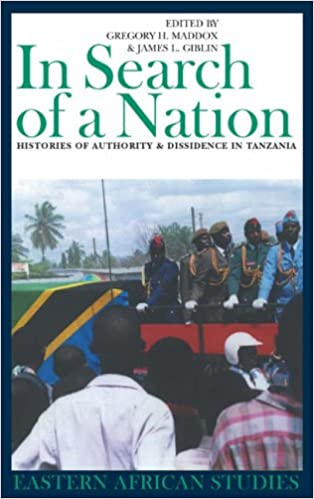 Book In Search of a Nation: Histories of Authority and Dissidence in Tanzania (0) (Eastern African Studies)