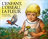 L'Enfant, l'oiseau, la fleur
