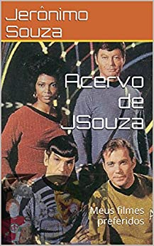 Acervo de JSouza: Meus filmes preferidos (Portuguese Edition)