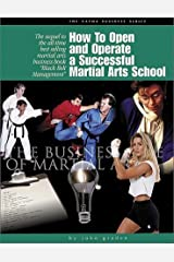 How to Open and Operate a Successful Martial Arts School Paperback