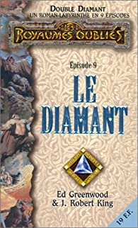 Les Royaumes Oubliés - Double Diamant, Épisode 9 : Le Diamant par Ed Greenwood