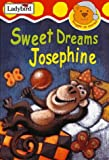 img - for Sweet Dreams, Josephine (Snuggle Up Stories) book / textbook / text book