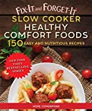 #10: Fix-It and Forget-It Slow Cooker Healthy Comfort Foods: 150 Easy and Nutritious Recipes