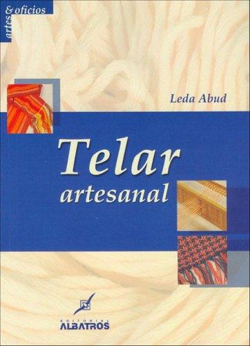 Telar Artesanal / Handcrafted Fabrics (Artes Y Oficios / Arts and Trades) (Spanish Edition)