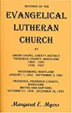 Records of the Evangelical Lutheran Church at Union Chapel, Libery District, Frederick County, Maryland, Myers, Margaret E., 158549951X