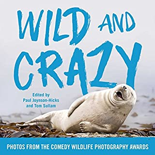 Book Cover: Wild and Crazy: Photos from the Comedy Wildlife Photography Awards