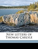 New Letters of Thomas Carlyle, Thomas Carlyle and Alexander Carlyle, 1178026949