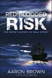 img - for Red-Blooded Risk: The Secret History of Wall Street book / textbook / text book