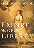 Empire of Liberty: A History of the Early Republic, 1789-1815 (Oxford History of the United States)