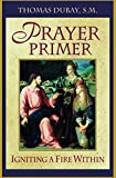 Prayer Primer : Igniting a Fire Within