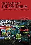 Isolation Mikey- The Sanitarium