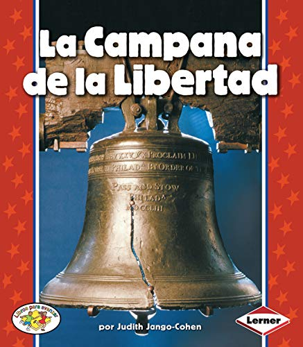 (La Campana de la Libertad (The Liberty Bell) (Libros para avanzar - Símbolos estadounidenses  (Pull Ahead Books - American Symbols)) (Spanish Edition))