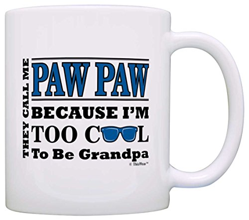 Father's Day Gift for Paw Paw Too Cool to Be a Grandpa Sunglasses Gift Coffee Mug Tea Cup White (Mugs Tea Cool)