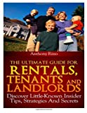 The Ultimate Guide for Rentals,Tenants and Landlords, Discover Little-Known Insider Tips, Stratagies and Secrets, anthony rizzo, 149294355X