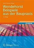 Wendehorst Beispiele Aus der Baupraxis, Vismann, Ulrich, 3834809993