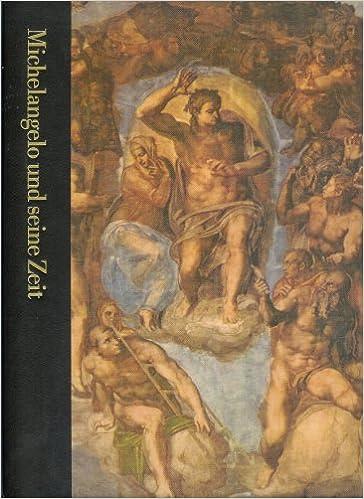 die welt der kunst michelangelo und seine zeit 1475 1564