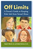 "Feather Berkower and Sandy Wurtele, ""Off Limits: A Parents Guide to Keeping Kids Safe from Sexual Abuse"" (Safer Society Press, 2010)"