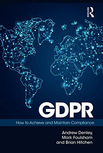 GDPR: How To Achieve and Maintain Compliance