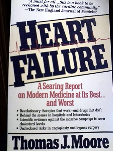 Heart Failure: A Critical Inquiry into American Medicine and the Revolution in Heart Care