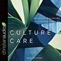 Culture Care: Reconnecting with Beauty for Our Common Life Audiobook by Makoto Fujimura Narrated by Kirby Heyborne