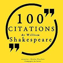 100 citations de William Shakespeare | Livre audio Auteur(s) : William Shakespeare Narrateur(s) : Nicolas Planchais