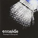 Teardrops In Morning Dew by Enneade (2011-10-25)