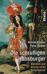 Die schrulligen Habsburger: Marotten und Allüren eines Kaiserhauses