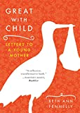 #3: Great with Child: Letters to a Young Mother