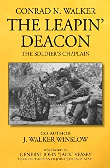 The Leapin' Deacon: The Soldier's Chaplain by [Walker, Conrad N., Winslow, J. Walker]