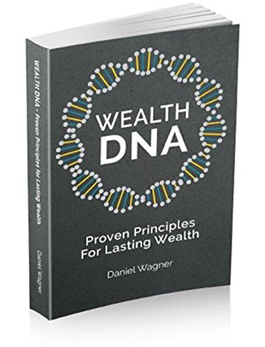 Wealth DNA - Proven Principles For Lasting Wealth (Wealth Dna Daniel Wagner)