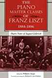 The Piano Master Classes of Franz Liszt, 1884–1886: Diary Notes of August Göllerich