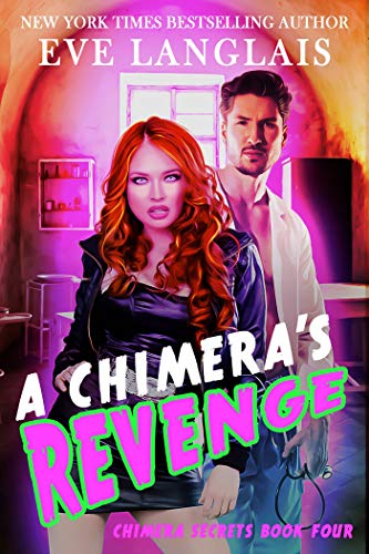 A Chimera's Revenge (Chimera Secrets Book 4) by [Langlais, Eve]